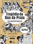 Tragédia da Rua da Praia em Quadrinhos