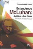 Estendendo McLuhan: da Aldeia à Teia Global