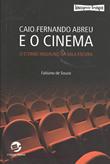 Caio Fernando Abreu e o cinema, o eterno inquilino da sala escura (Sulina, Fabiano de Souza, 239 p.)