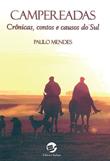 Campereadas – Crônicas, contos e causos do Sul (Sulina, Paulo Mendes, 134 p.)