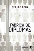 Fábrica de Diplomas (Record, 336 p.)