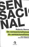 Capa Livro: Os sensacionalismos do sensacionalismo – uma leitura dos discursos midiáticos (Sulina, 166 p.)