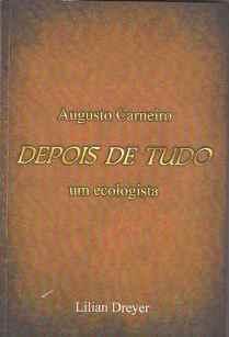 Capa do livro da jornalista Lilian Dreyer, que conta a vida de Augusto Carneiro