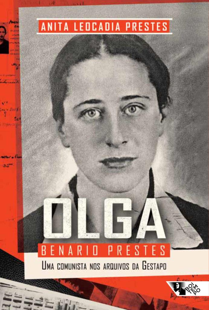Filha conta como Olga não se dobrou ao nazismo