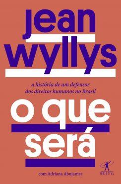 Jean Wyllys: O que sera